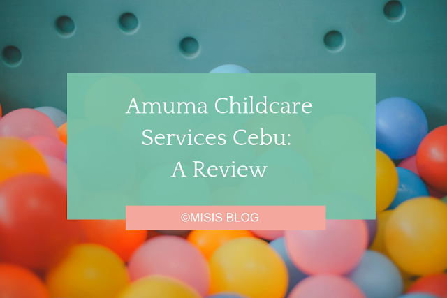 Amuma Childcare Services Cebu - Review