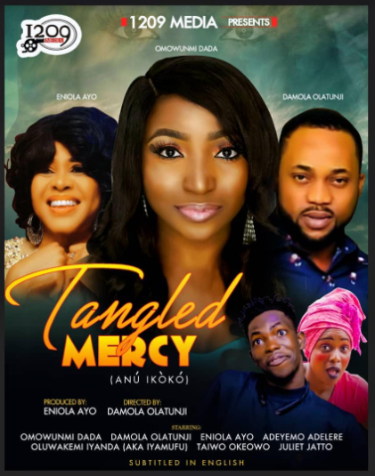 New Movie: Tangled Mercy - Starring Damola Olatunji, Omowunmi Dada and Eniola Ayo