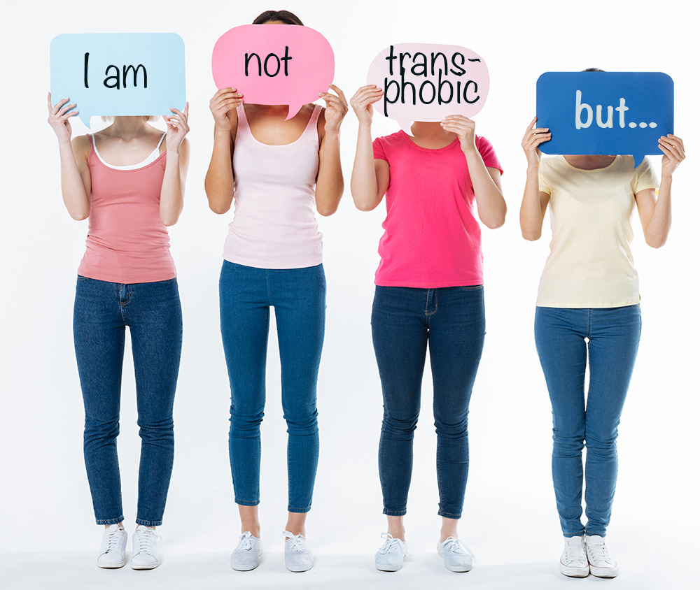 Four women with speech bubbles saying I am not transphobic but...