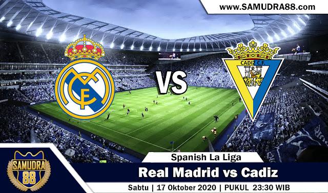 Prediksi Bola Terpercaya Real Madrid vs Cadiz 17 Oktober 2020