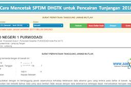 Cara Mencetak SPTJM DHGTK untuk Pencairan Tunjangan 2018