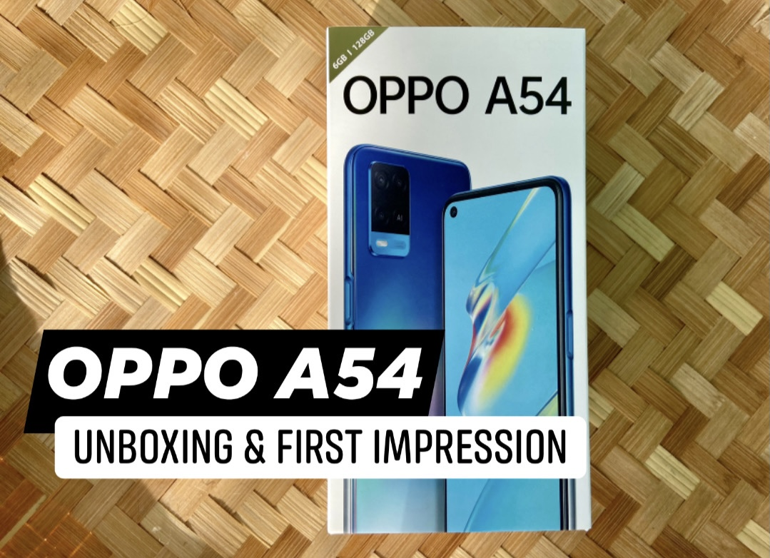 OPPO A54 Unboxing and First Impression