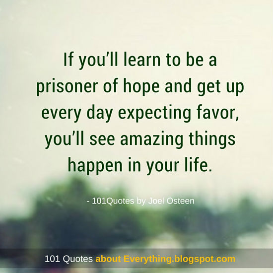 If Youll Learn To Be A Prisoner Of Hope Joel Osteen Quote 101 Quotes