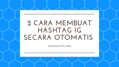 2 cara cepat membuat hashtag instagram otomatis