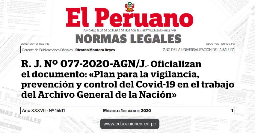 R. J. Nº 077-2020-AGN/J.- Oficializan el documento: «Plan para la vigilancia, prevención y control del Covid-19 en el trabajo del Archivo General de la Nación»
