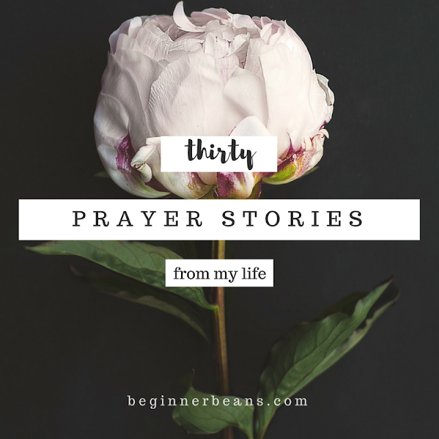 30 stories of prayer from my life