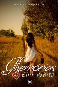 Memórias de Ellie White, Daniel Almeida, livro, capa, sinopse