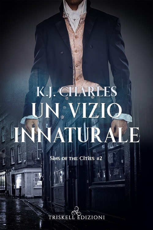 "Libri in uscita: ""Un vizio innaturale"" (Serie Sins of the Cities #2) di K.J. Charles"