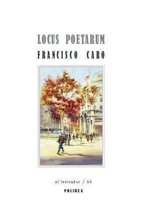 Resultado de imagen de libro locus poetarum de paco caro