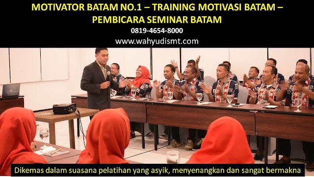 MOTIVATOR BATAM, TRAINING MOTIVASI BATAM, PEMBICARA SEMINAR BATAM, PELATIHAN SDM BATAM, TEAM BUILDING BATAM