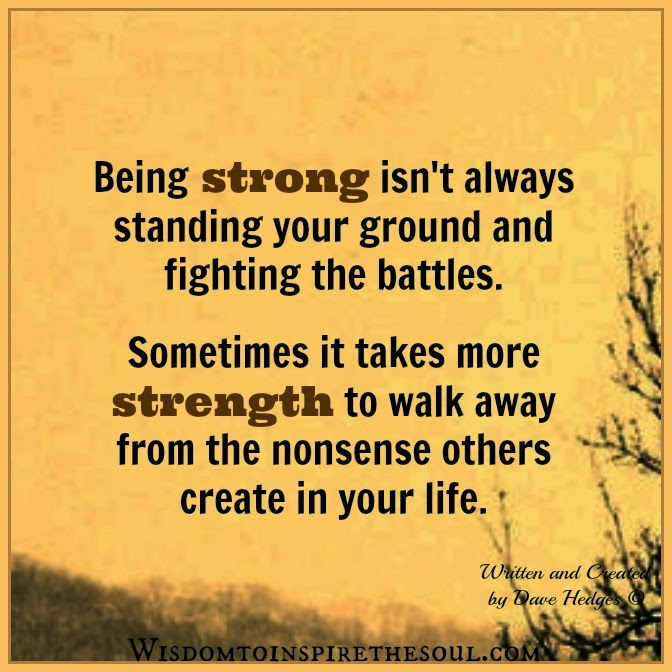 Motivational Quotes About Being Strong: Wisdom To Inspire The Soul: Being Strong Isn't Always