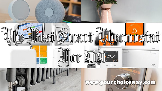 The Best Smart Thermostat For 2021 - Your Choice Way