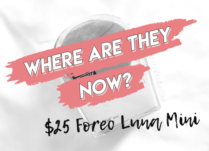 Where are they now? Foreo Luna Mini