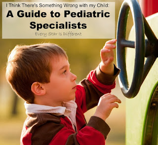 I think there's something wrong with my child: A  guide to pediatric specialists