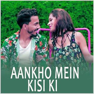 Aankho Mein Kisi Ki (2019) Indian Pop