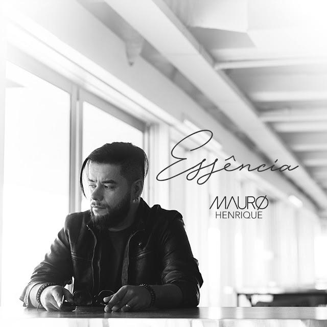 """Mauro Henrique apresenta o single """"Essência"""""""
