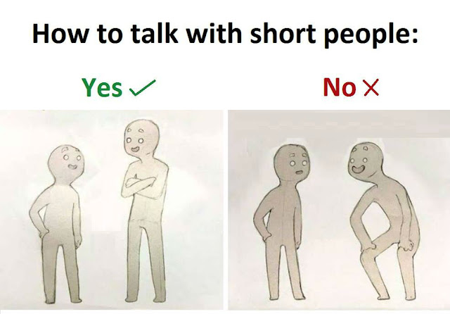 Funny How To Talk With Short People Meme Picture