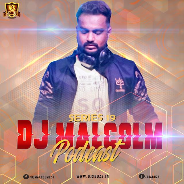 DJ Malcolm Podcast – Series 19