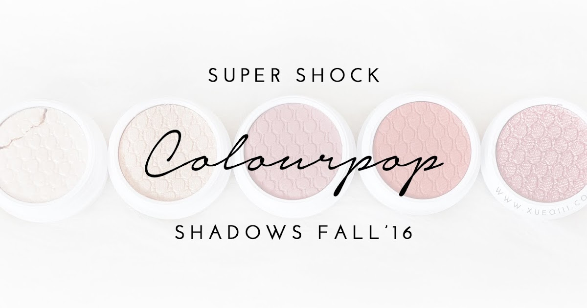 Colourpop Fall'16 Super Shock Shadows | Review and