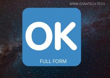 OK FULL FORM/ ओके का फुल फॉर्म