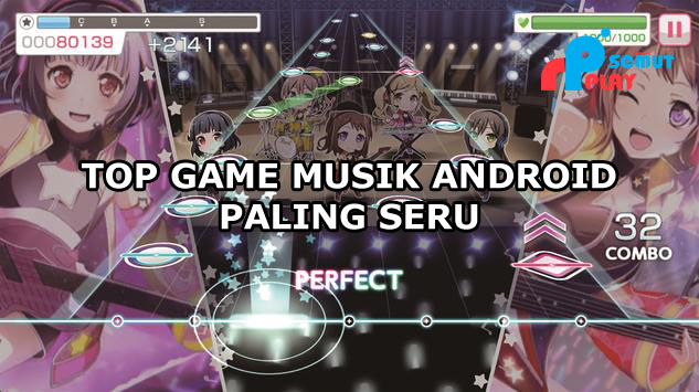 Game Musik Android Terpopuler Dan Paling Seru Dengan Lagu-Lagu Yang Memanjakan Telinga