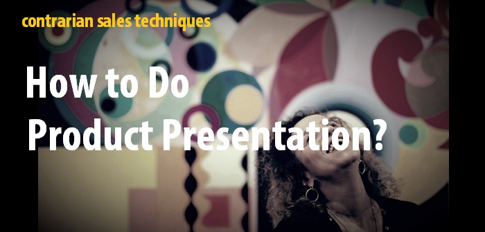 How to do product presentation