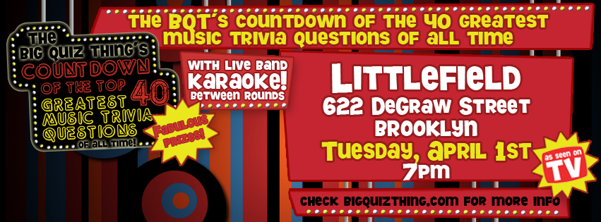 The Big Quiz Thing: NYC: Prizes for the Top 40 Music Trivia