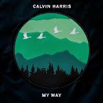 Calvin Harris - My Way - Single Cover