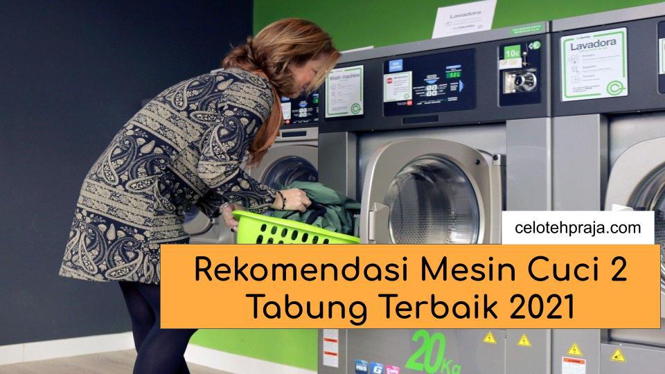 Rekomendasi Mesin Cuci 2 Tabung Terbaik 2021