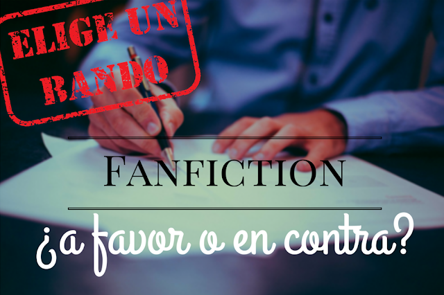 Fanfiction: ¿a favor o en contra?