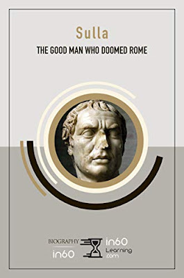 Review: Sulla: The Good Man Who Doomed Rome by in60Learning
