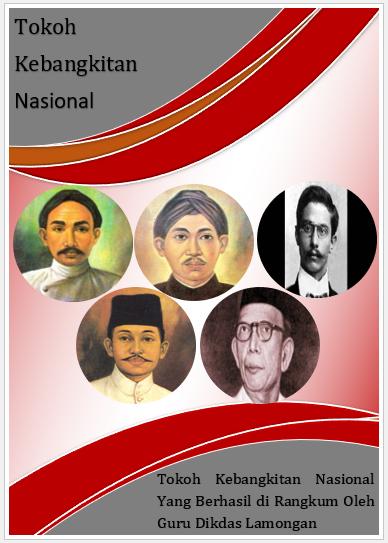 Tokoh Kebangkitan Nasional Yang Berhasil di Rangkum Oleh Guru Dikdas Lamongan
