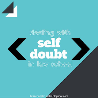 dealing with self doubt in law school | brazenandbrunette.com