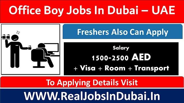 Office Boy Jobs In Dubai - UAE