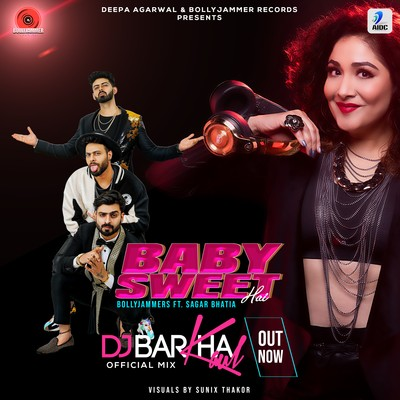 Baby Sweet Hai Official Mix DJ Barkha Kaul Punjabi song