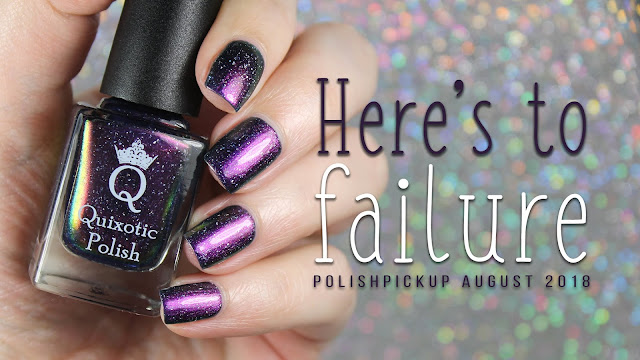 Quixotic Polish Here's to Failure | Polish Pickup August 2018 | Musicals