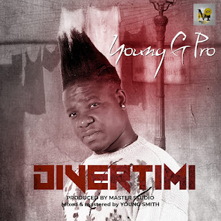 MUSIC: Young G Pro - Divertimi (Prod. Youngsmith)