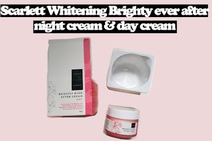 Review Scarlett Whitening Brighty ever after night cream & day cream [ Produk Terbaru Scarlett Whitening ]
