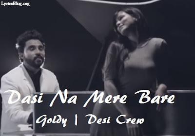 Dasi Na Mere Bare Lyrics - Goldy | Desi Crew