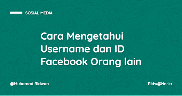 Cara Mengetahui Username dan ID Facebook Orang lain