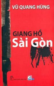 Giang Hồ Sài Gòn - Vũ Quang Hùng