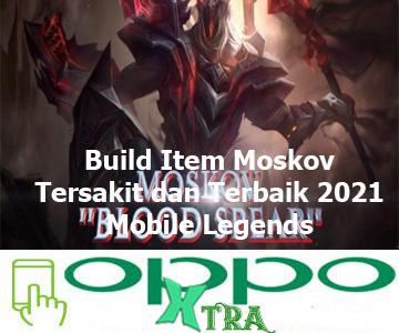 Build Item Moskov Tersakit dan Terbaik 2021 Mobile Legends