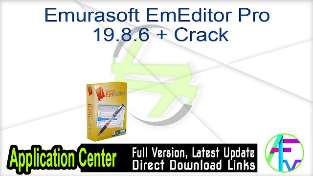 Emurasoft EmEditor Professional 19.8.6 + Crack