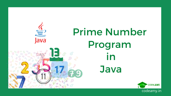 Prime Number Program in Java to Check Whether a Number is Prime Number or Not using Scanner