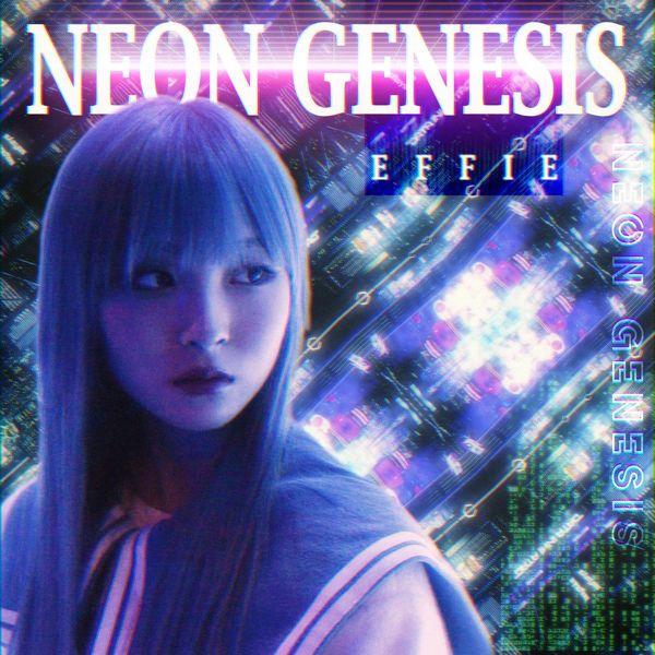Effie – Neon Genesis – EP