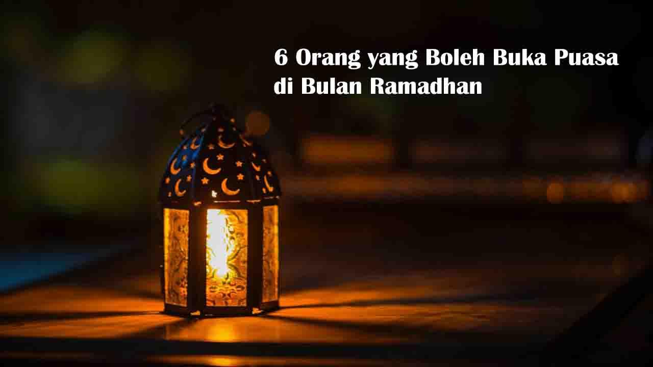 6 Orang yang Boleh Buka Puasa di Bulan Ramadhan