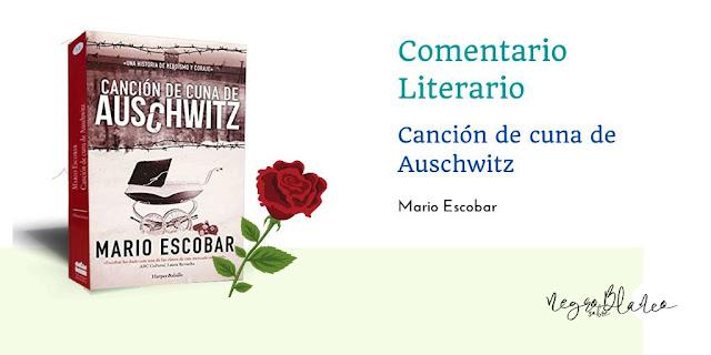 Blog Negro sobre Blanco. Comentario Canción de cuna de Auschwitz. Mario Escobar. María Loreto Navarro