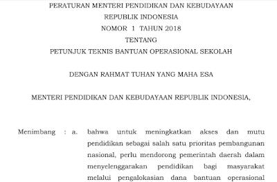 Peraturan Menteri Pendidikan dan Kebudayaan Republik Indonesia Nomor  Juknis BOS (Bantuan Operasional Sekolah) 2018