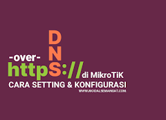 Cara Setting Konfigurasi DNS Over HTTPS (DoH) di Mikrotik Router