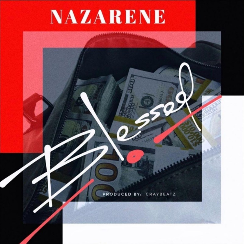 "Nazarene – ""Blessed"" #Arewapublisize"